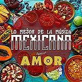 Digital Music Album - Lo Mejor de la Música Mexicana, Especial Amor