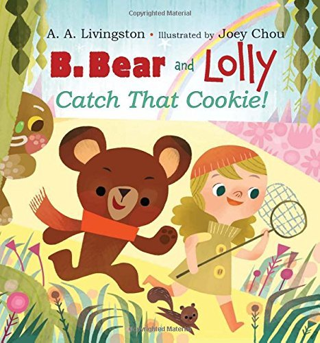B. Bear and Lolly: Catch That Cookie! by A. A. Livingston - Mall Livingston