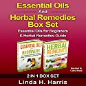Essential Oils and Herbal Remedies Set: Essential Oils for Beginners & Herbal Remedies Guide Audiobook by Linda Harris Narrated by Cathy Beard