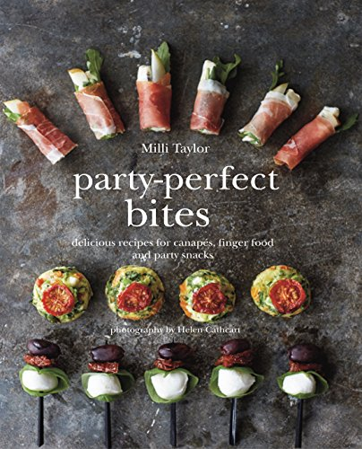 Party-Perfect Bites: Delicious recipes for canapés, finger food and party ()