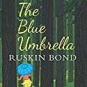 The Blue Umbrella Audiobook by Ruskin Bond Narrated by Adnan Kapadia