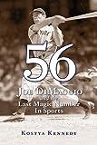 56: Joe DiMaggio and the Last Magic Number in