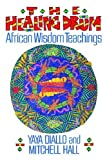 the healing drum african wisdom teachings by yaya diallo 1989 12 01