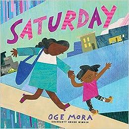 Saturday: Oge Mora: 9780316431279: Amazon com: Books