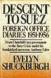 Descent to Suez, E. S. Shuckburgh, 0393024148