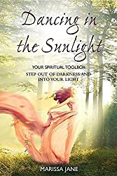 Dancing in the Sunlight: Your Spritual Toolbox by Marissa Jane (2015-12-04)