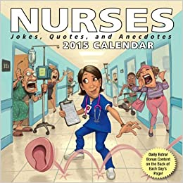 Nurses 2015 Day-to-Day Calendar: Jokes, Quotes, and