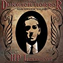 The Dunwich Horror and Other Tales Hörbuch von H.P. Lovecraft Gesprochen von: B.J. Harrison