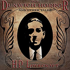 The Dunwich Horror and Other Tales Audiobook