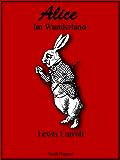 Alice im Wunderland: Überarbeitete und illustrierte deutsche Fassung (Klassiker bei Null Papier)