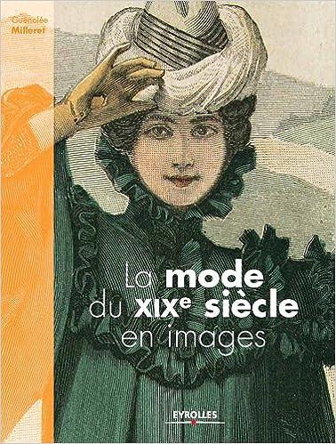 En ligne téléchargement gratuit La mode du XIXe siècle en images pdf, epub ebook