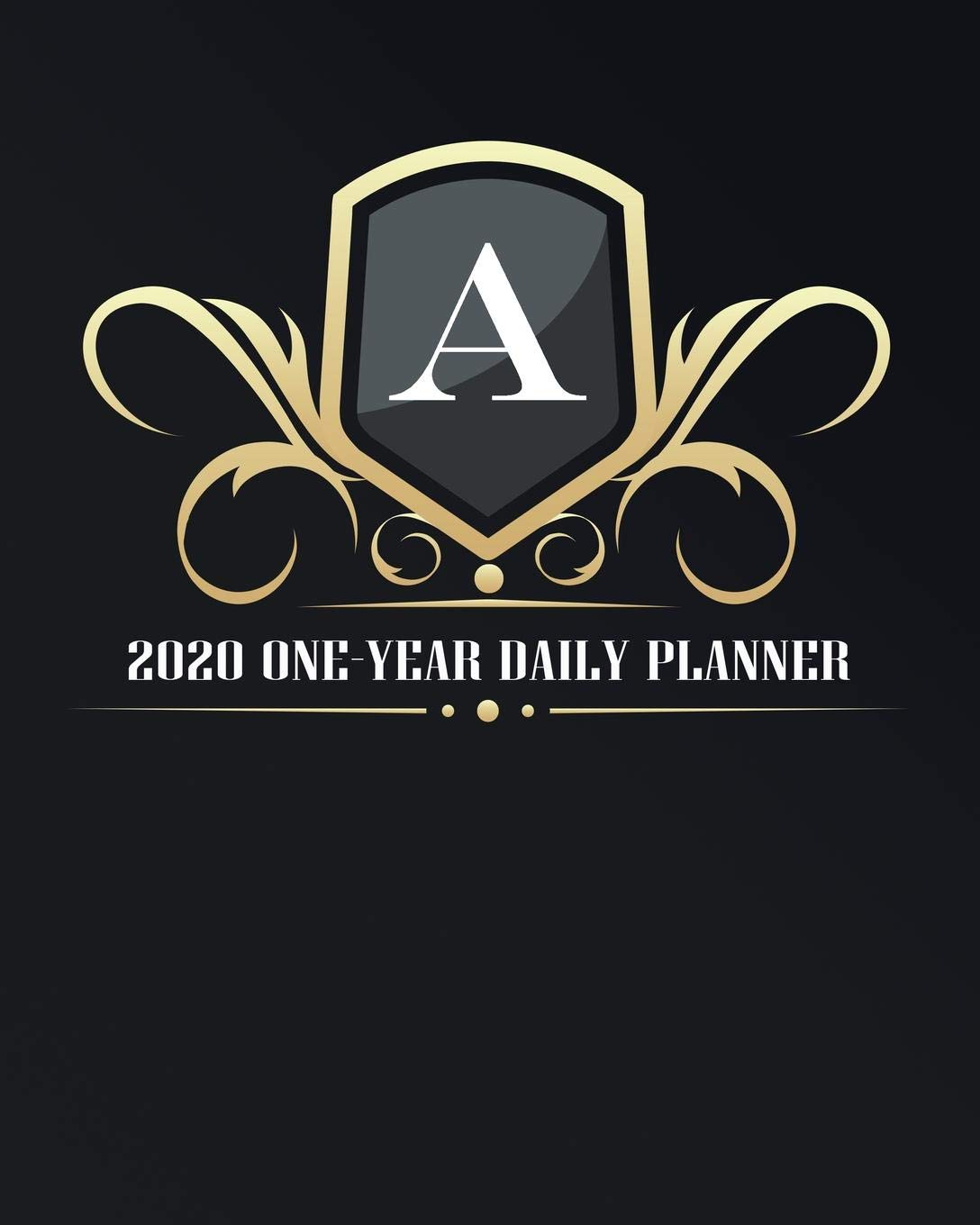 A - 2020 One Year Daily Planner: Elegant Black and Gold ...