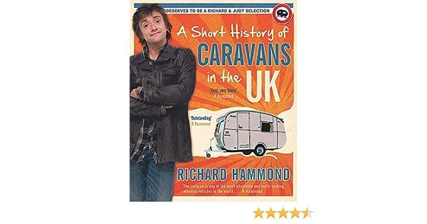 A Short History Of Caravans In The UK Richard Hammond 9780297844464 Amazon Books