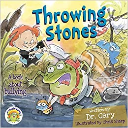 Throwing Stones: A Book about Bullying (Leapin' Larry) by Dr. Gary Benfield (2014-11-15)