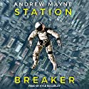 Station Breaker: Station Breaker Series, Book 1 Audiobook by Andrew Mayne Narrated by Kyle McCarley