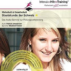 Staatskunde der Schweiz (IntensivHörTraining)