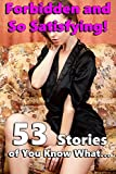 Inexperienced and off-limits... and all the more satisfying!53 stories of you know what -- no need to wait, just hurry up and take a peek inside...