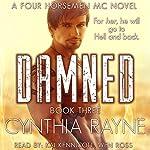 Damned: Four Horsemen MC, Book 3 | Cynthia Rayne