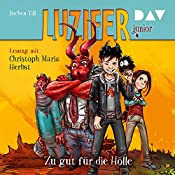 Zu gut für die Hölle (Luzifer junior 1)   Jochen Till