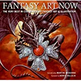 Fantasy Art Now: The Very Best in Contemporary Fantasy Art & Illustration