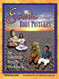 Ecstatic Body Postures: An Alternate Reality Workbook by Belinda Gore (1995-05-01)