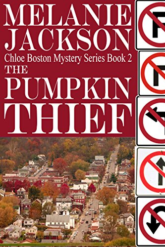 The Pumpkin Thief (Chloe Boston Cozy Mysteries Book 2) -