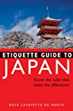 Etiquette Guide to Japan: Know the Rules that Make the Difference! (Know the Rules...That Make the Difference)