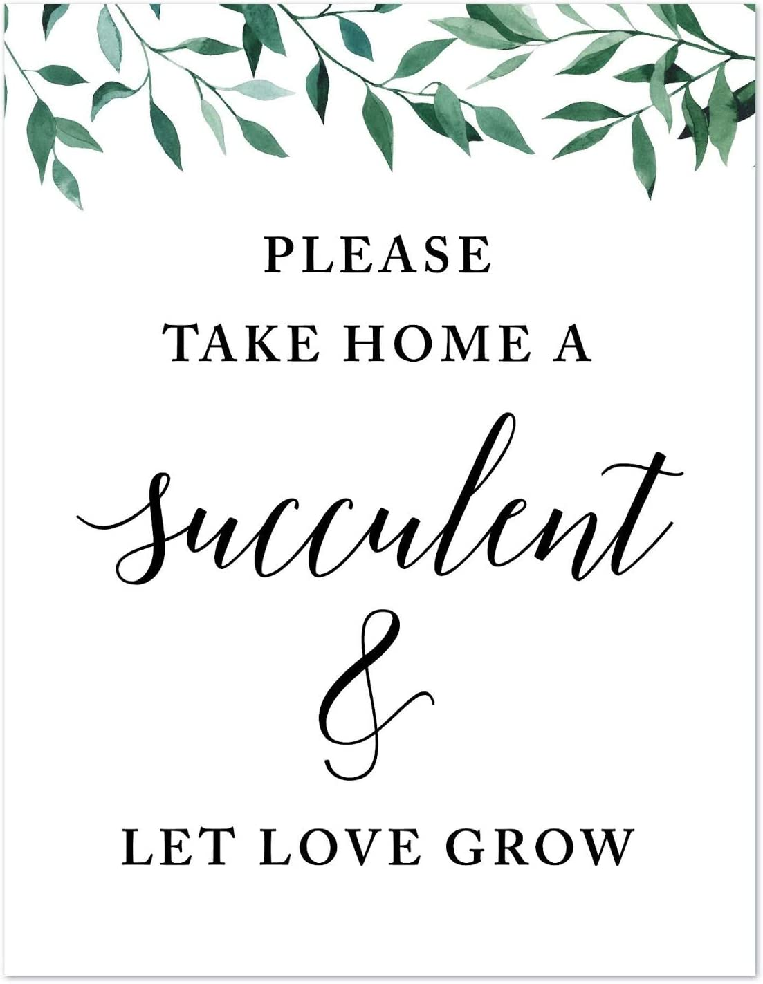 Andaz Press Wedding Party Signs, Natural Greenery Green Leaves, 8.5x11-inch, Please Take Home a Succulent and Let Love Grow, 1-Pack