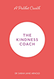 A Pocket Coach: The Kindness Coach (Pocket Coach Guides to Self-Care)
