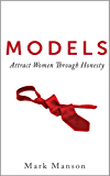 Models: Attract Women Through Honesty (English Edition)