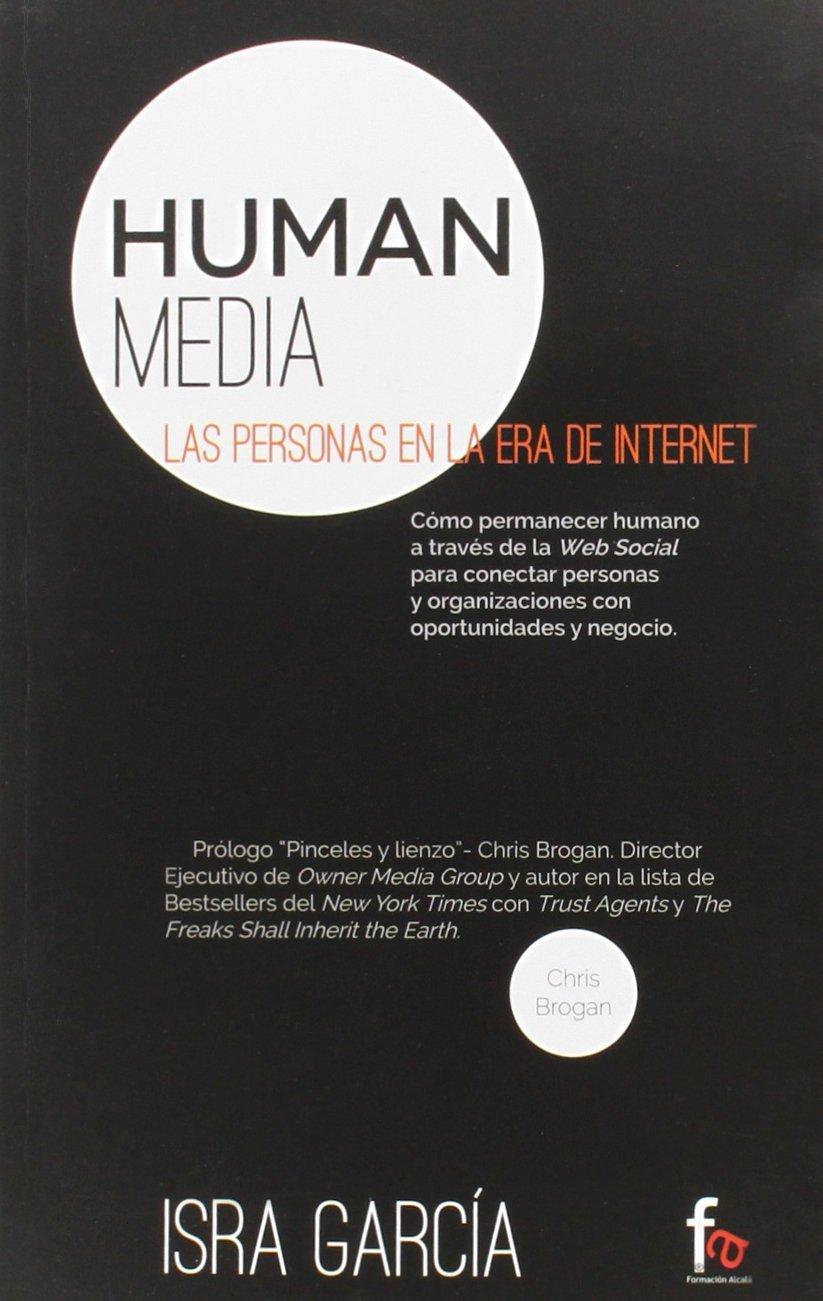 Read Online Human media. Las personas en la era de internet pdf