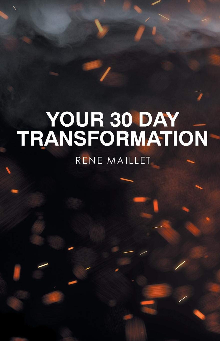 Your 30 Day Transformation: Rene Maillet: 9781644584330