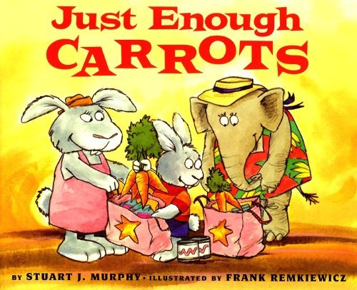 - By Stuart J. Murphy Just Enough Carrots (Turtleback School & Library Binding Edition) (Mathstart: Level 1 (Prebound)) [School & Library Binding]