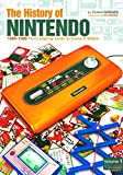 The History of Nintendo 1889-1980 SC by Florent Gorges (2012-11-20)