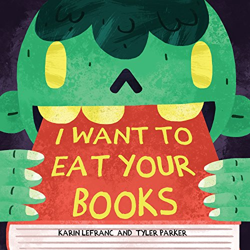 I Want to Eat Your Books (I Spirit Halloween)