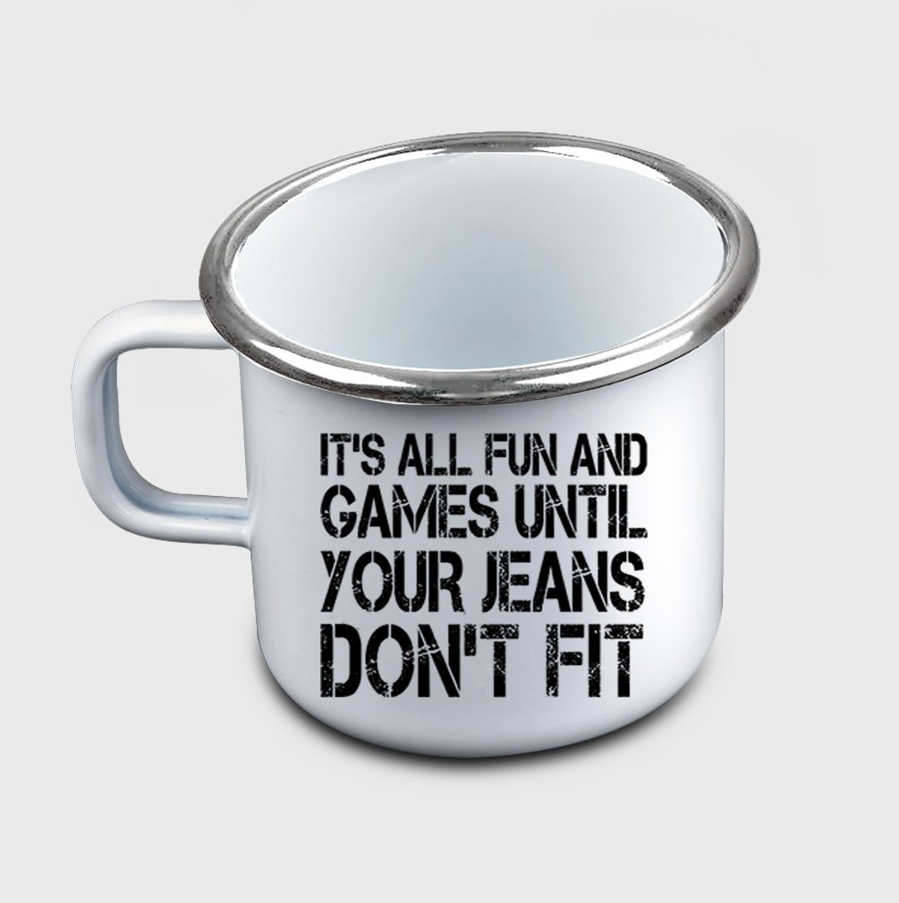 Style In Print ''It'S All Fun And Games Until Your Jeans…'' Funny Holidays #2 Metal Enamel Camping Mug