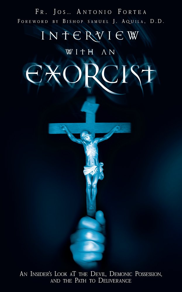 Download Interview With an Exorcist: An Insider's Look at the Devil, Demonic Possession, and the Path to Deliverance pdf epub