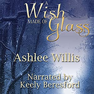 A Wish Made of Glass Audiobook