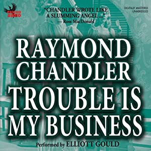 Trouble Is My Business Audiobook