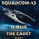 The Cadet Hörbuch von D. Rus Gesprochen von: Jef Holbrook