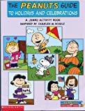 The Peanuts Guide to Holidays and Celebrations, Alison Saeger Panik and Charles M. Schulz, 0439468272