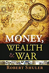 Money, Wealth & War