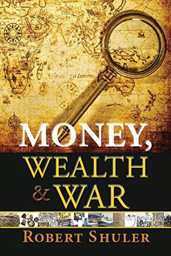 Money, Wealth & War by [Shuler, Robert]