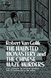 The Haunted Monastery and the Chinese Maze Murders: Two Chinese Detective Novels, With 27 Illustrations by the Author