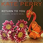 Return to You : A Laurel Heights Novel, Book 3 | Kate Perry