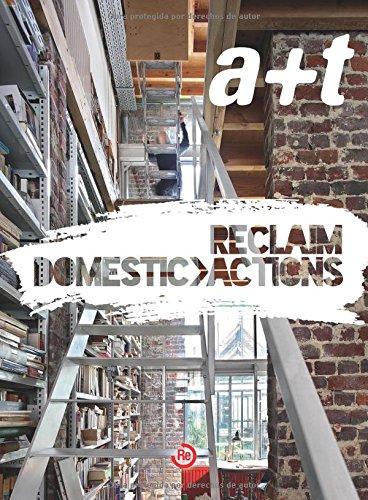 a+t 41 RECLAIM - DOMESTIC ACTIONS (serie RECLAIM, Bilingüe) (a+t Revista) (Inglés) Tapa blanda – 15 oct 2013 Aurora Fernández Per Javier Mozas a+t architecture publishers 846164137X
