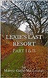 Lexie's Last Resort: Part I & II