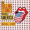 The Rolling Stones Discover America: Exclusive Inside Story of Their American Tour Audiobook by Michael Lydon Narrated by Michael Lydon