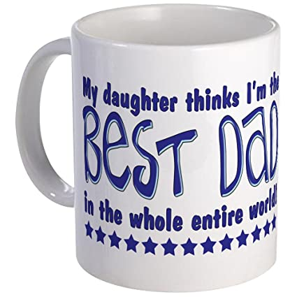 51c6ce19 Amazon.com | CafePress - Best Dad From Daughter Mug - Unique Coffee ...