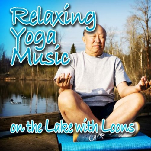Relaxing Yoga Music On The Lake With Loons (Nature Sounds